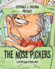 THE NOSE PICKERS by Stephanie J. Shulman