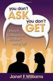 YOU DON'T ASK, YOU DON'T GET by Janet F. Williams