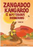 ZANGADOO KANGAROO AND THE MYSTERIOUS BOOMERANG by Karin Lee