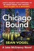 CHICAGO BOUND by Sean Vogel