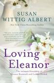 Loving Eleanor by Susan Wittig Albert