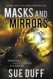 MASKS AND MIRRORS