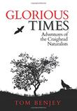 GLORIOUS TIMES by Tom  Benjey