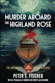 MURDER ABOARD THE HIGHLAND ROSE