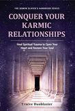 CONQUER YOUR KARMIC RELATIONSHIPS