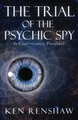 THE TRIAL OF THE PSYCHIC SPY