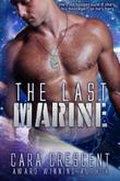 THE LAST MARINE by Cara Crescent