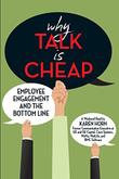 WHY TALK IS CHEAP by Karen  Horn