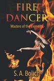 FIRE DANCER by S.A.  Bolich
