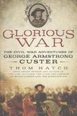 GLORIOUS WAR by Thom Hatch