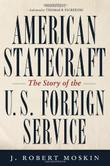 AMERICAN STATECRAFT by J. Robert Moskin