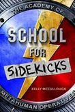 SCHOOL FOR SIDEKICKS by Kelly McCullough