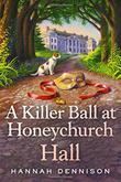 A KILLER BALL AT HONEYCHURCH HALL