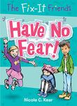 HAVE NO FEAR!