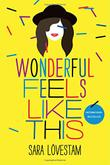 WONDERFUL FEELS LIKE THIS by Sara Lövestam