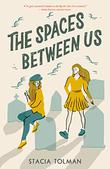 THE SPACES BETWEEN US by Stacia Tolman