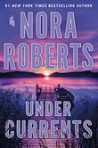 UNDER CURRENTS by Nora Roberts