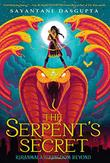 THE SERPENT'S SECRET by Sayantani DasGupta