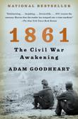 1861 by Adam Goodheart