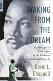 WAKING FROM THE DREAM by David L. Chappell