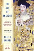 THE AGE OF INSIGHT by Eric Kandel