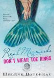 REAL MERMAIDS DON'T WEAR TOE RINGS by Hélène Boudreau