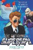 ZEKE BARTHOLOMEW:  SUPERSPY by Jason Pinter