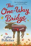 THE ONE-WAY BRIDGE by Cathie Pelletier