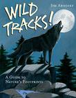 WILD TRACKS! by Jim Arnosky
