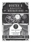 Cover art for HORTEN'S MIRACULOUS MECHANISMS