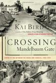 CROSSING MANDELBAUM GATE by Kai Bird