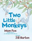 TWO LITTLE MONKEYS by Mem Fox