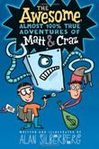 THE AWESOME, ALMOST 100% TRUE ADVENTURES OF MATT & CRAZ