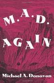 M.A.D. Again! by Michael A. Donovan
