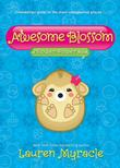 AWESOME BLOSSOM by Lauren Myracle