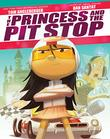 THE PRINCESS AND THE PIT STOP