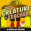 CREATURE VS. TEACHER