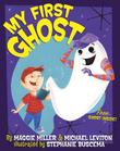 MY FIRST GHOST by Maggie Miller