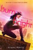 BURN BRIGHT by Bethany Frenette