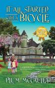 IT ALL STARTED WITH A BICYCLE by Plum McCauley