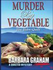 MURDER BY VEGETABLE by Barbara Graham