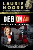 DEB ON AIR—LIVE AT FIVE