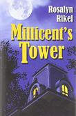 MILLICENT'S TOWER by Rosalyn Rikel