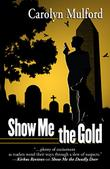 SHOW ME THE GOLD