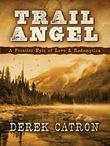 Trail Angel by Derek Catron