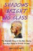 SHADOWS BRIGHT AS GLASS