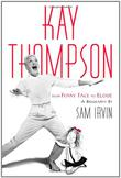 KAY THOMPSON by Sam Irvin