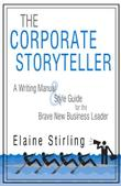 THE CORPORATE STORYTELLER by Elaine Stirling
