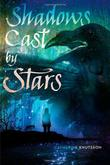 SHADOWS CAST BY STARS by Catherine Knutsson