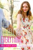 NOW I'LL TELL YOU EVERYTHING by Phyllis Reynolds Naylor